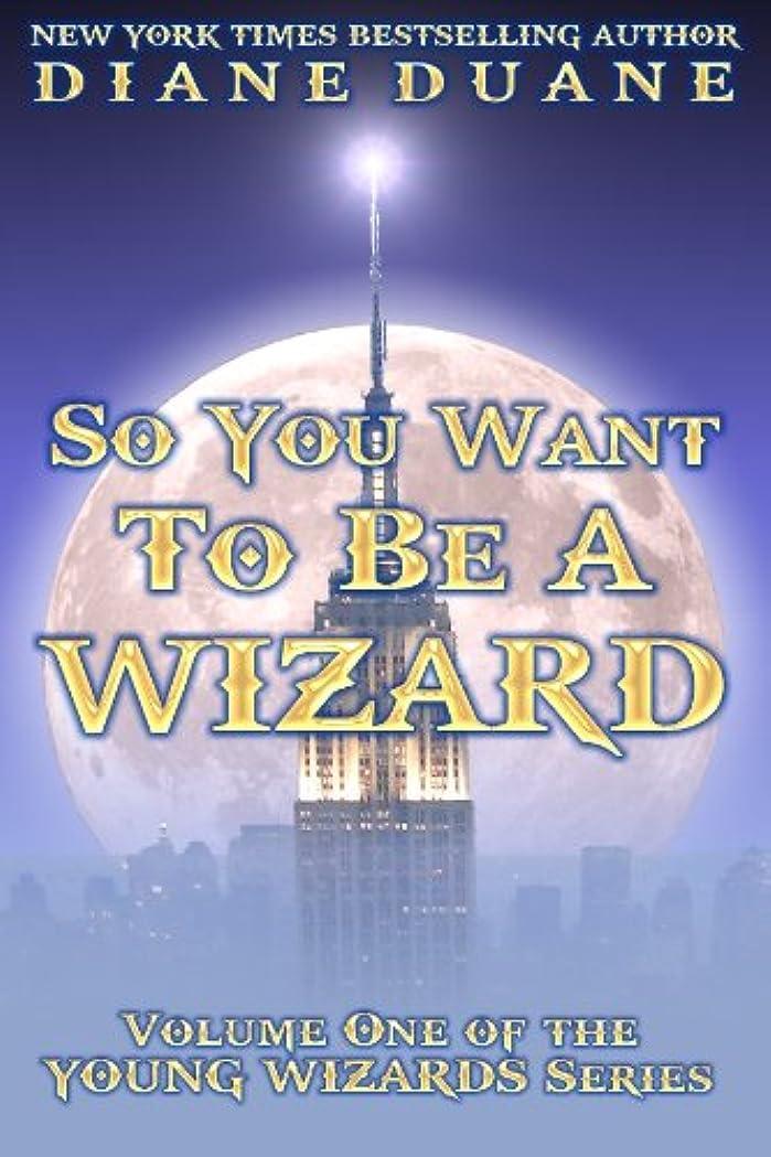 インフラ粒水星So You Want to Be a Wizard, International Edition (Young Wizards Book 1) (English Edition)