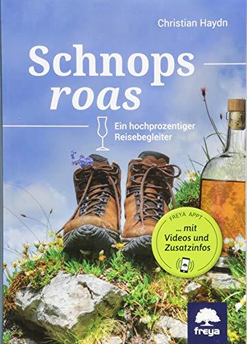 Schnopsroas: Ein hochprozentiger Reisebegleiter