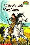 Little Hawk's New Name (Hello Reader! Level 4 (Prebound))