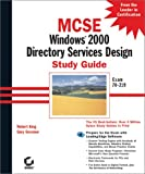 MCSE: Windows (R) 2000 Directory Services Design Study Guide