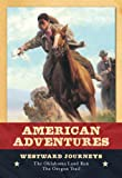 Westward Journeys (American Adventures)
