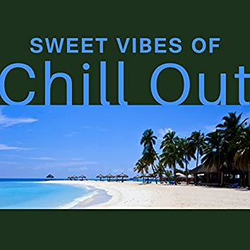 Sweet Vibes of Chillout – Essential Music, Chillout for Sleeping Time, Chillout 2night