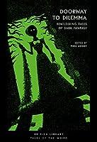 Doorway to Dilemma: Bewildering Tales of Dark Fantasy (Tales of the Weird)