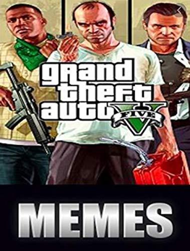 GTA Funny Mèmès: Dank Crazy Grand Theft Auto Comedy Insanity (English Edition)