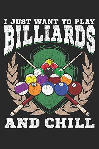 I Just want to Play Billiards and Chill: Notizbuch A5 Kariert Lustig Geschenk Tagebuch Journal Buch Pool Billard Snooker