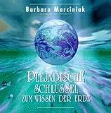 Plejadische Schlüssel zum Wissen der Erde, 1 CD-Audio - Barbara Marciniak