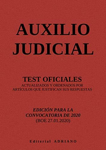 Auxilio Judicial: Test oficiales actualizados y ordenados por artículos que justifican sus respuestas