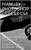 MANUAL PHOTOSHOP CS2-CS3-CS4: MANUAL PHOTOSHOP CS2-CS3-CS4