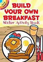 Build Your Own Breakfast Sticker Activity Book (Dover Little Activity Books Stickers)