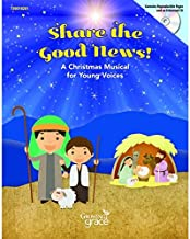 Share the Good News! A Christmas Musical for Young Voices