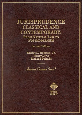 Compare Textbook Prices for Jurisprudence, Classical and Contemporary: From Natural Law to Postmodernism Coursebook 2 Edition ISBN 9780314252074 by Hayman Jr, Robert,Levit, Nancy,Delgado, Richard