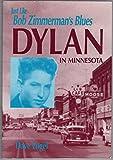 Just Like Bob Zimmerman's Blues: Dylan in Minnesota