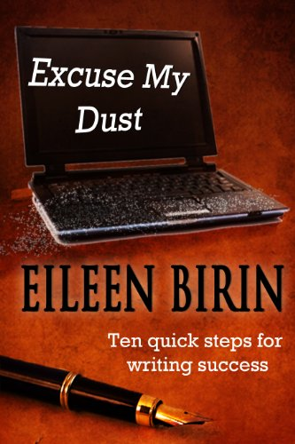 Excuse My Dust: Ten Quick Steps to Writing Success (English Edition)