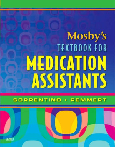 Compare Textbook Prices for Mosby's Textbook for Medication Assistants 1 Edition ISBN 8601423104072 by Sorrentino PhD  RN, Sheila A.