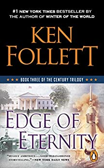 Edge of Eternity (The Century Trilogy, Book 3) by [Ken Follett]