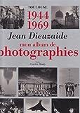 Toulouse 1944-1969 Mon Album de Photographies