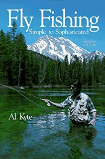 Fly Fishing: Simple to Sophisticated