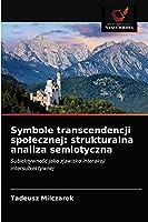 Symbole transcendencji społecznej: strukturalna analiza semiotyczna: Subiektywność jako zjawisko interakcji intersubiektywnej