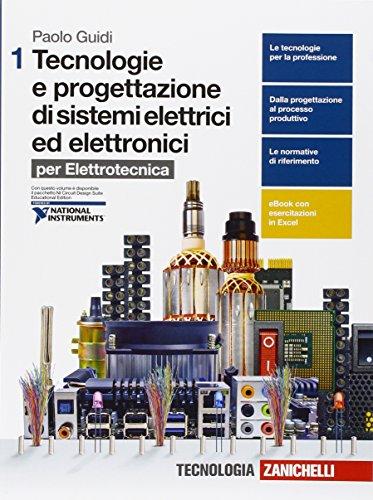 Tecnologie e progettazione di sistemi elettrici ed elettronici. Per elettrotecnica. Per le Scuole superiori. Con e-book. Con espansione online