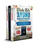 Dieta Keto Y Ayuno Intermitente-Consciente: 3 MANUALES EN 1 - La Coleccin ms...