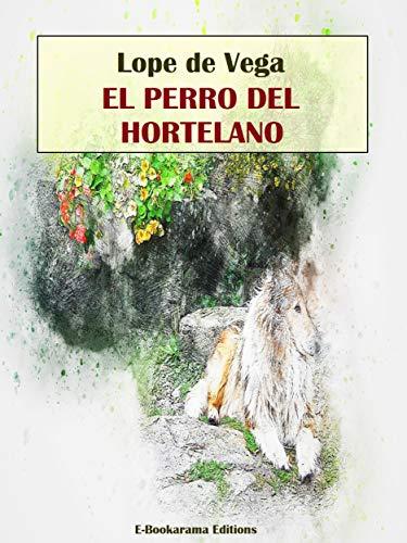 El perro del hortelano (E-Bookarama Clásicos)