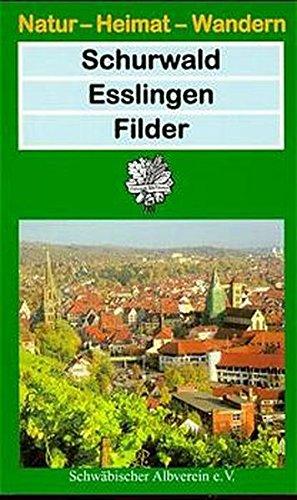 Schurwald, Esslingen, Filder (Natur - Heimat - Wandern)