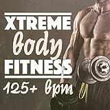 Xtreme Body Fitness (125+ BPM)
