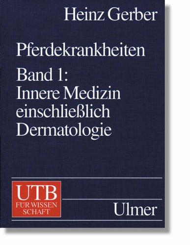 Pferdekrankheiten, Bd.1, Innere Medizin einschließlich Dermatologie