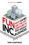 Fun Inc.: Why games are the 21st Century's most serious business (English Edition)