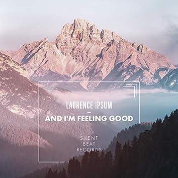 And I'm Feeling Good