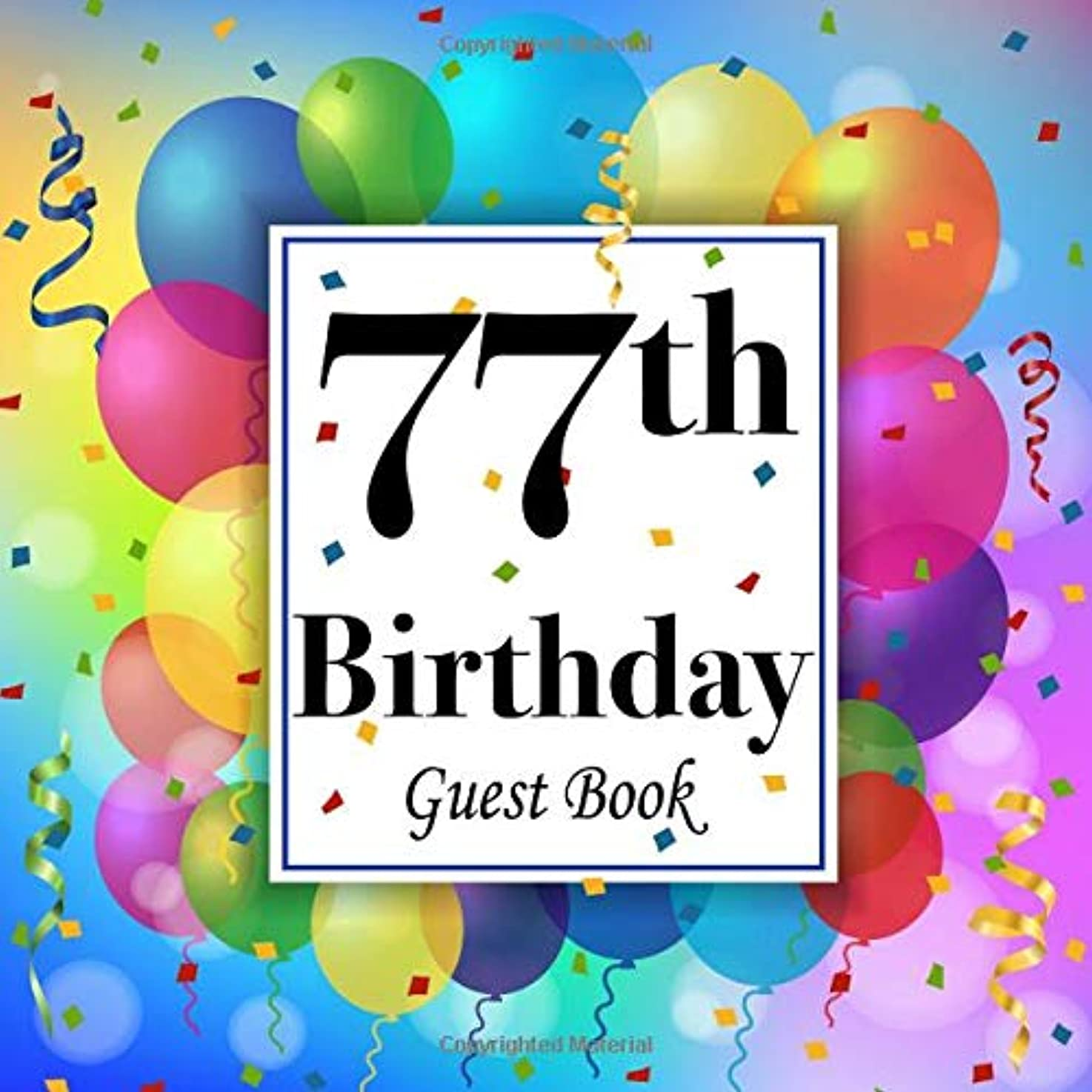 飼料異邦人スペル77th Birthday Guest Book: Party Celebration Keepsake Memory Book For Family & Friends to write best wishes, messages, sign in, guest address & gift log
