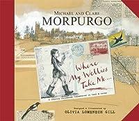 Where My Wellies Take Me by Michael Morpurgo Clare Morpurgo(2012-09-01)