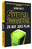 Super Juice Me! 28-day Juice Plan