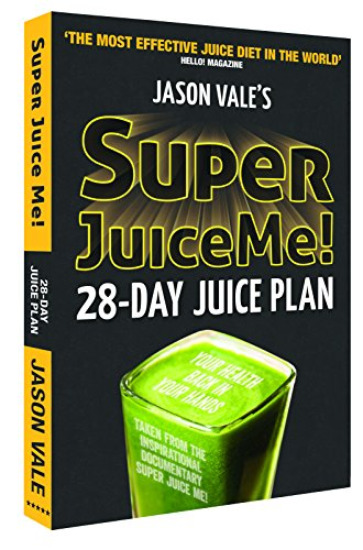 Vale, J: Super Juice Me!: 28 Day Juice Plan