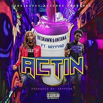 Actin' (feat. $ayyyad)