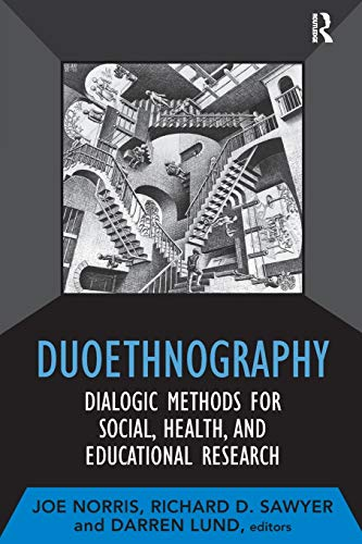Duoethnography: Dialogic Methods for Social, Health, and Educational Research (Developing Qualitativ