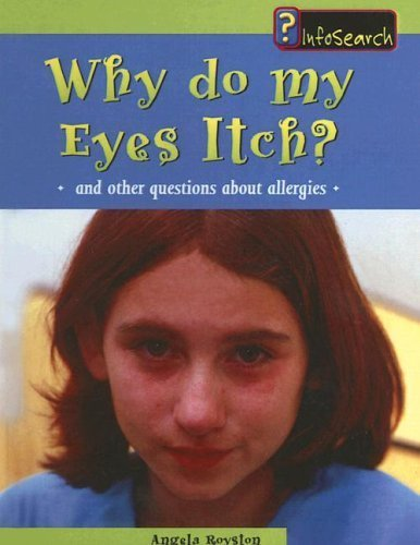 Why Do My Eyes Itch?: And Other Questions about Allergies (Body Matters (Pb)) by Angela Royston (200