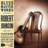Robert Johnson Blues Master Works