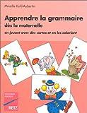Apprendre la grammaire dès la maternelle - En jouant avec des cartes et en les coloriant