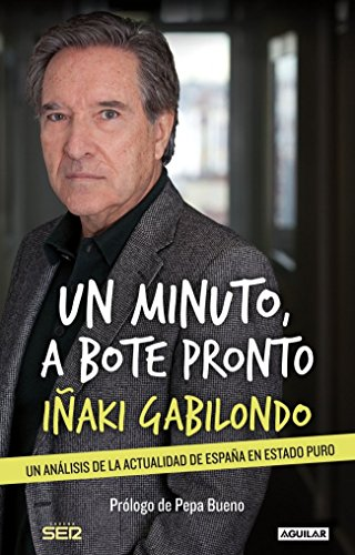 Un Minuto, A Bote Pronto (OTROS GENERALES AGUILAR.) de IÑAKI GABILONDO (14 ene 2014) Tapa dura
