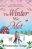 The Winter We Met: a heartwarming, feel-good Christmas romance (English Edition)