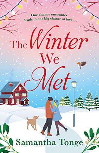 The Winter We Met: a heartwarming, feel-good Christmas romance by [Samantha Tonge]
