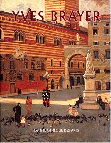 Yves Brayer. Catalogue raisonné de l'oeuvre peinte, 1925-1960, volume 1