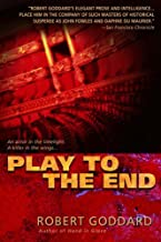 Play to the End: A Novel