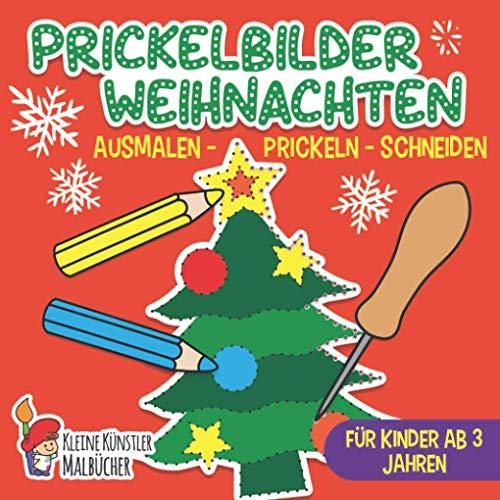Prickelbilder: Weihnachten - Das große Prickel Mal- und Bastelbuch für Kinder - Ausmalen, Prickeln, Schneiden - Prickelblock für Kinder Ab 3 Jahren