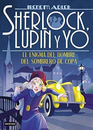 El enigma del hombre del sombrero de copa (Sherlock, Lupin y yo)