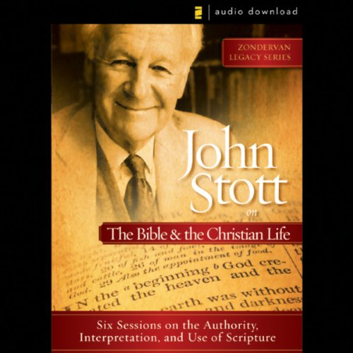John Stott on the Bible and the Christian Life audiobook cover art