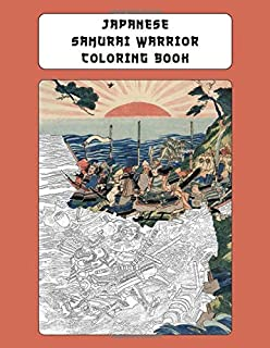 Japanese Samurai Warrior Coloring Book: Deluxe Adult Coloring Book With Full Page Color Reference Guides - Based On Late Edo & Meiji Period Original Art (Japanese Art Coloring Books)