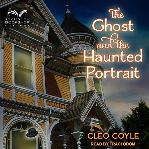 The Ghost and the Haunted Portrait Audiobook By Cleo Coyle cover art