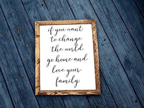 SIGNS If you want to change the world go home and love your family/Mother Teresa cita de madera pintada a mano divertida inspiradora divertida